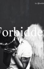 Forbidden - Harry Styles Fanfiction. ((EDITANDO ACTUALMENTE)) By backforbritish by backforbritish
