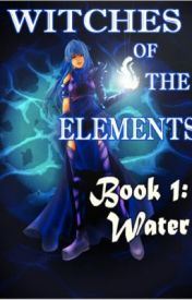 Witches of the Elements - Book 1: Water (wattpadprize14) by Darkerangel