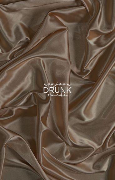 Drunk ↠ K.N