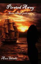 Pirated Away by AvaShade
