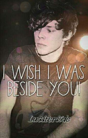 I Wish I Was Beside You! (Est)