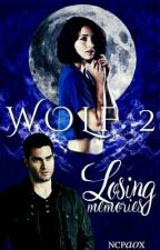 Wolf 2: Losing Memories. →Derek Hale. by ncpaox