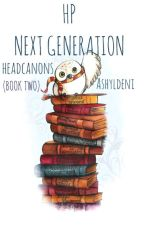 Harry Potter Next Generation Headcanons (Book 2) *ON HOLD* by AshylDeni
