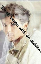 It all began with an accident (Louis Tomlinson Ff) by Nadja_Styles1D