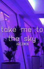 take me to the sky by arcjimin