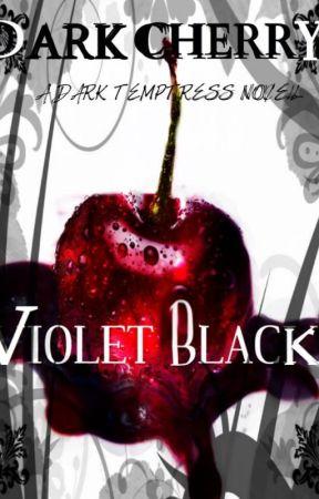 Dark Cherry. (COMPLETED.) by violetvblack