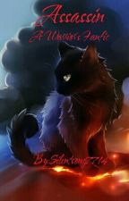Assassin: A Warrior Cats Fanfic.  by PumpkinSpiice