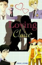 Loving Claire {OHSHC} by OHSHC_TALES