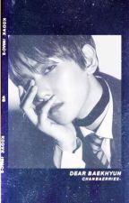 Dear Baekhyun, [chan•baek] {COMPLETED} by chanbaerries-