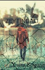ZEYTİNDALI #Wattys2016 by YusraKoyuncu