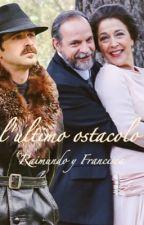 L'ultimo ostacolo - Raimundo y Francisca by fm_ilsegreto