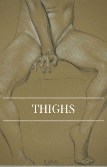 Thighs • Joshler (ON HOLD)
