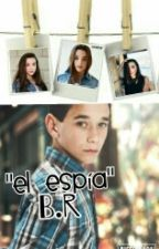 El Espía {Brandon Rowland y Tú} by krishanpascua
