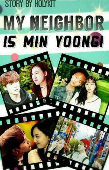 My neighbor is Min Yoongi/ Мой сосед Мин Юнги