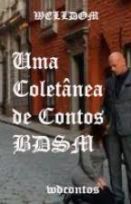 Uma Coletânea      de Contos           BDSM by WDcontos