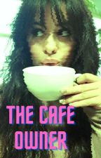 The Cafe Owner (Camila/You) by fandom_girl20