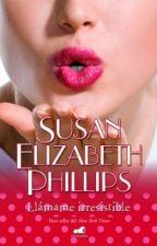 Llamame irresistible por: Susan Elizabeth phillips by letrasazules