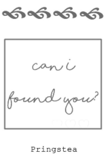 Can I Found You?