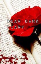 Dear Dark Diary... by DearDarkDiary