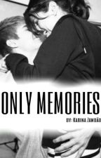 only memories✔ by stylesnotstiles