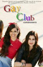 gay club ; camren «o.s» by aestheticharmony