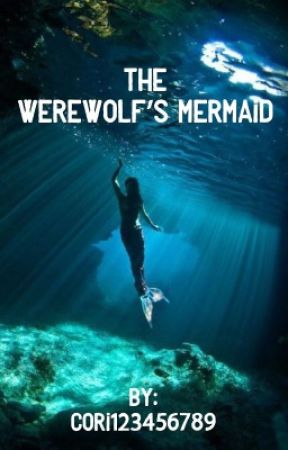 The Werewolf's Mermaid  by Cori1124