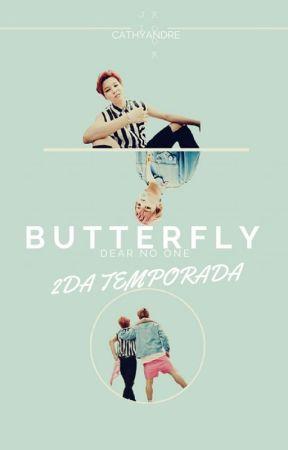 Butterfly - Segunda Temporada: Dear No One by CathyAndre