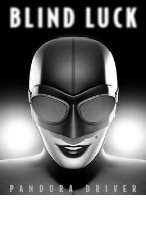 Pandora Driver: Blind Luck by johnpicha