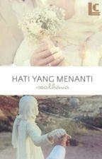 Hati yang Menanti - [ Love Series 1 ] ✔ by SeolHan-Na