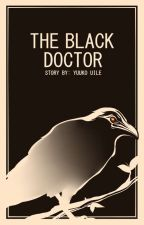 The Black Doctor (SCP-049 Fanfiction) by YuukoUile