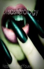 Disasterology by HeavenAboveYouxx