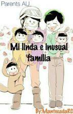 ~Mi linda e inusual familia~ by MantecadaRC