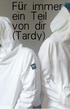 Für immer ein Teil von dir (Tardy)  by storiesaboutyoutube