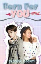 Born for You 백미 엑소핑크 by exopink_baekmi