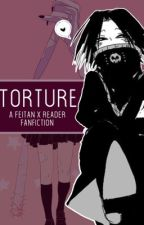 Torture - A Feitan x Reader Fanfiction by bronzor15