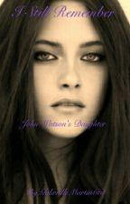 I Still Remeber John Watson's Daughter by GabrielleMartin661