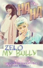 Zelo, My Bully by AlyssaZelo