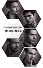 Shadowhunters Imagines by Devils_Favorite