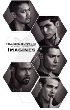 Shadowhunters Imagines {Slowish Updates} by Devils_Favorite