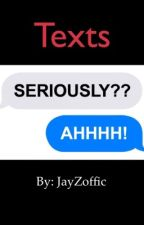 Texts  by JayZoffic