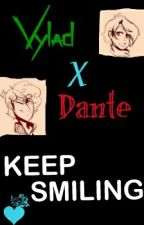 Keep Smiling-- Vlante-- Vylad X Dante MCD by MiintyGreen