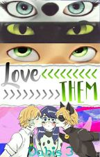Love Them(chat Noir/adrien Y Tu)(PAUSADA TEMPORALMENTE) by Dabis3