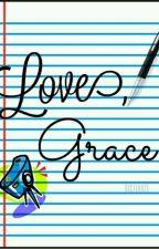 Love, Grace (JulQuen) by sisters21