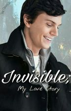 Invisible; Evan Peters Fanfic  by PonyWithRedLips