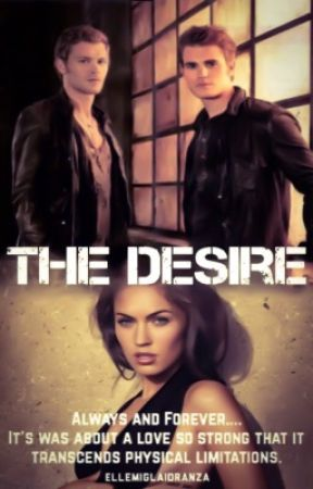 The Desire' A Klaus Mikaelson Love Story  (TVD Fanfiction