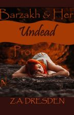 Barzakh & Her Undead Protector {Wattys2016} by Bosch_Records