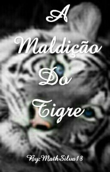 A Maldição Do Tigre Math Wattpad