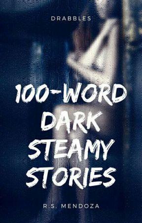 100-Word Dark Steamy Stories by Rubi_reads