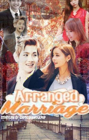 My Arranged Marriage (Byun Baekhyun)