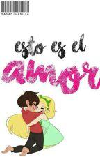 ¿Esto Es El Amor?... Primera Temporada by SarahiGarcia100